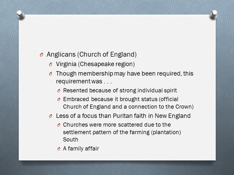 O Anglicans (Church of England) O Virginia (Chesapeake region) O Though membership may have been required, this requirement was... O Resented because