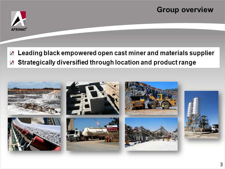 Leading black empowered open cast miner and materials supplier Strategically diversified through location and product range Group overview 3
