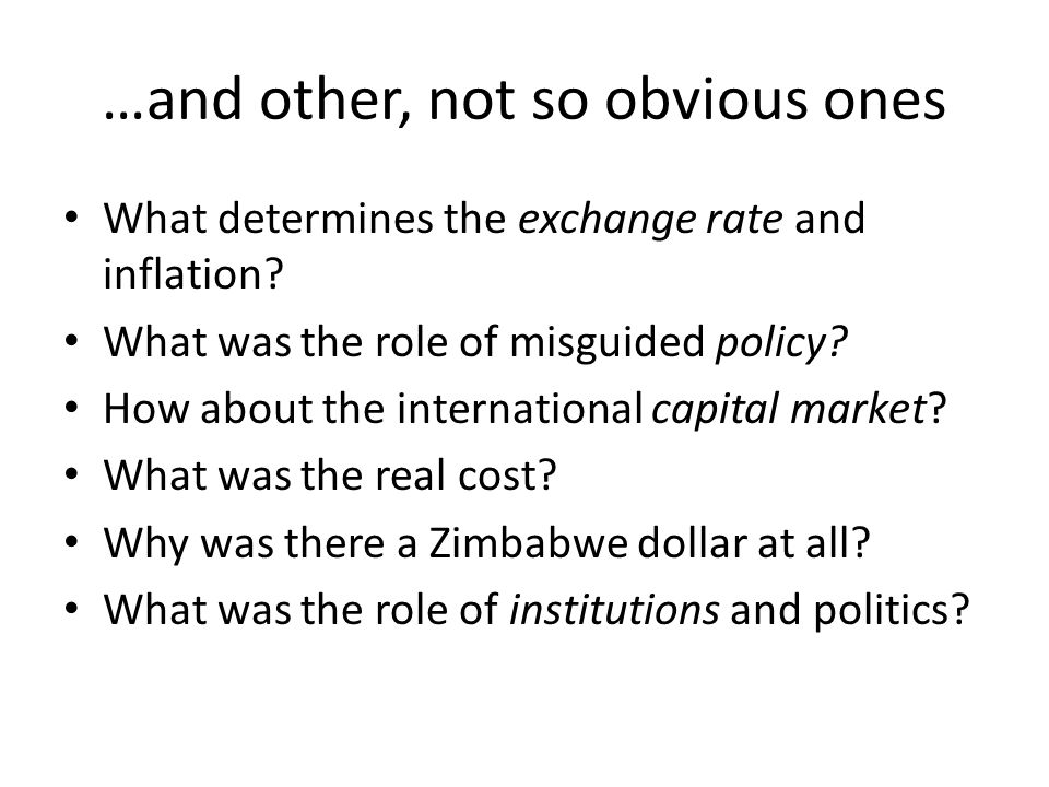 …and other, not so obvious ones What determines the exchange rate and inflation.
