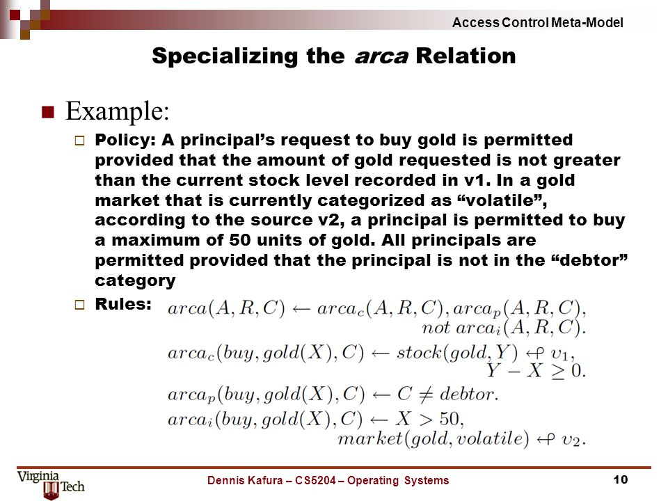 Access Control Meta-Model Specializing the arca Relation Example:  Policy: A principal's request to buy gold is permitted provided that the amount of