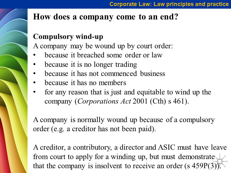 Corporate Law: Law principles and practice How does a company come to an end.