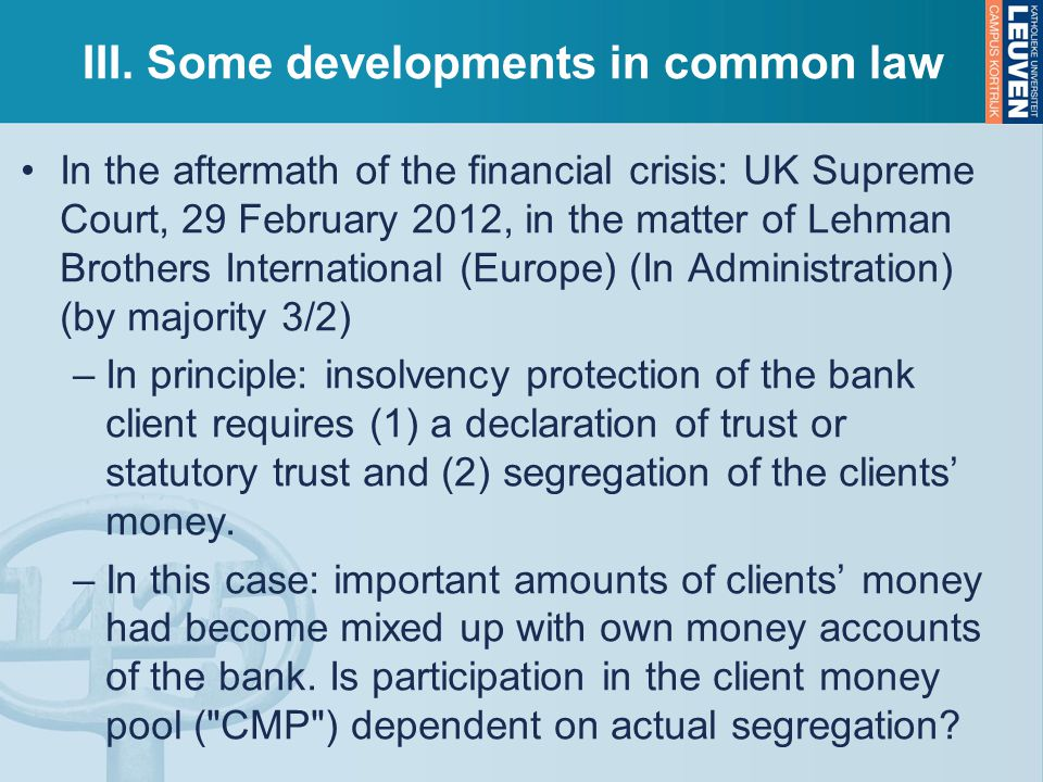 III. Some developments in common law In the aftermath of the financial crisis: UK Supreme Court, 29 February 2012, in the matter of Lehman Brothers In