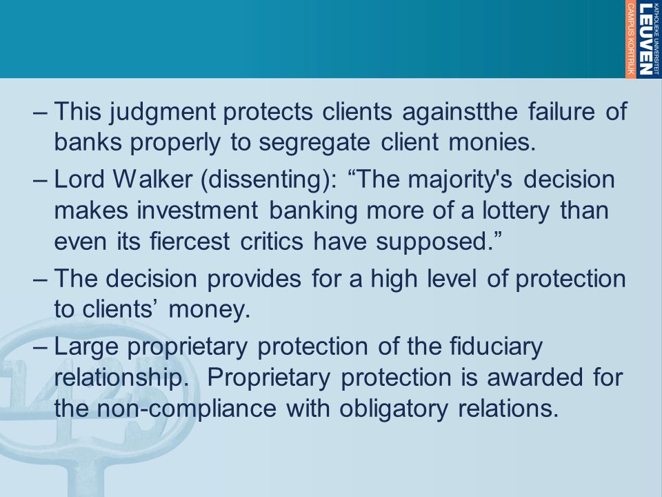 –This judgment protects clients againstthe failure of banks properly to segregate client monies.
