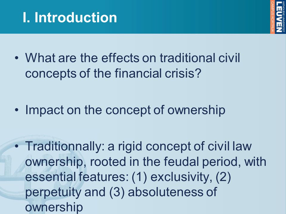 I. Introduction What are the effects on traditional civil concepts of the financial crisis.
