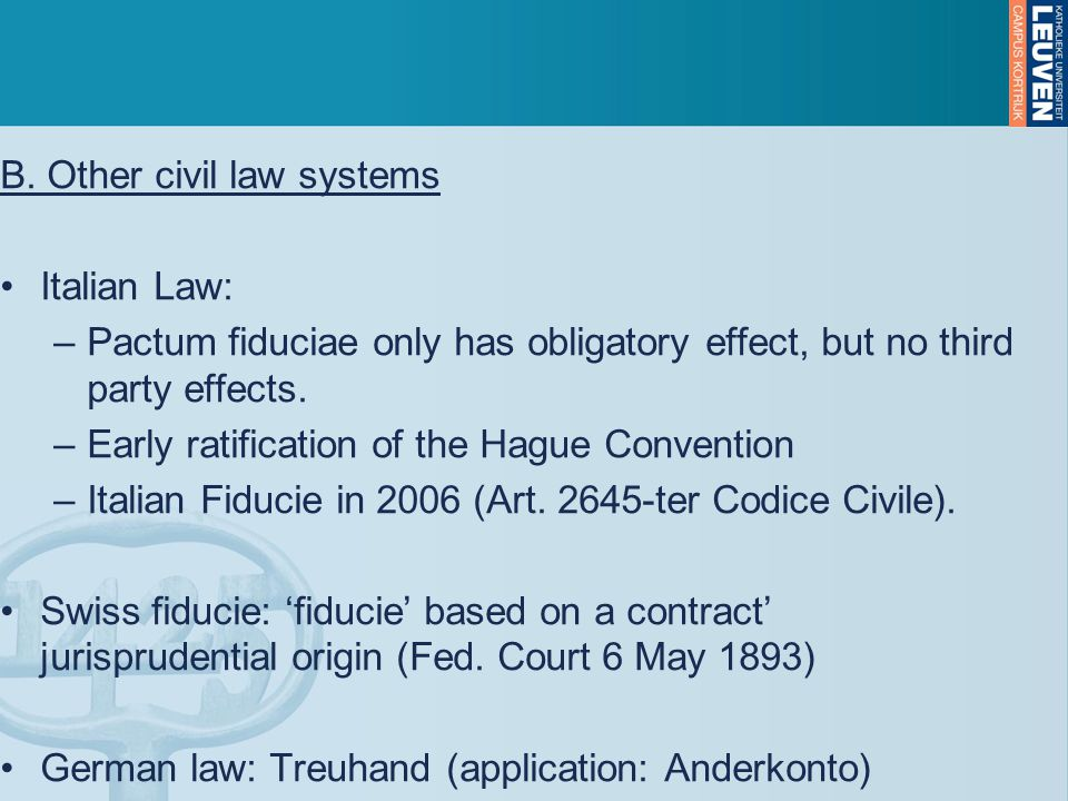 C.Belgian law: the Cinderella of European private law.
