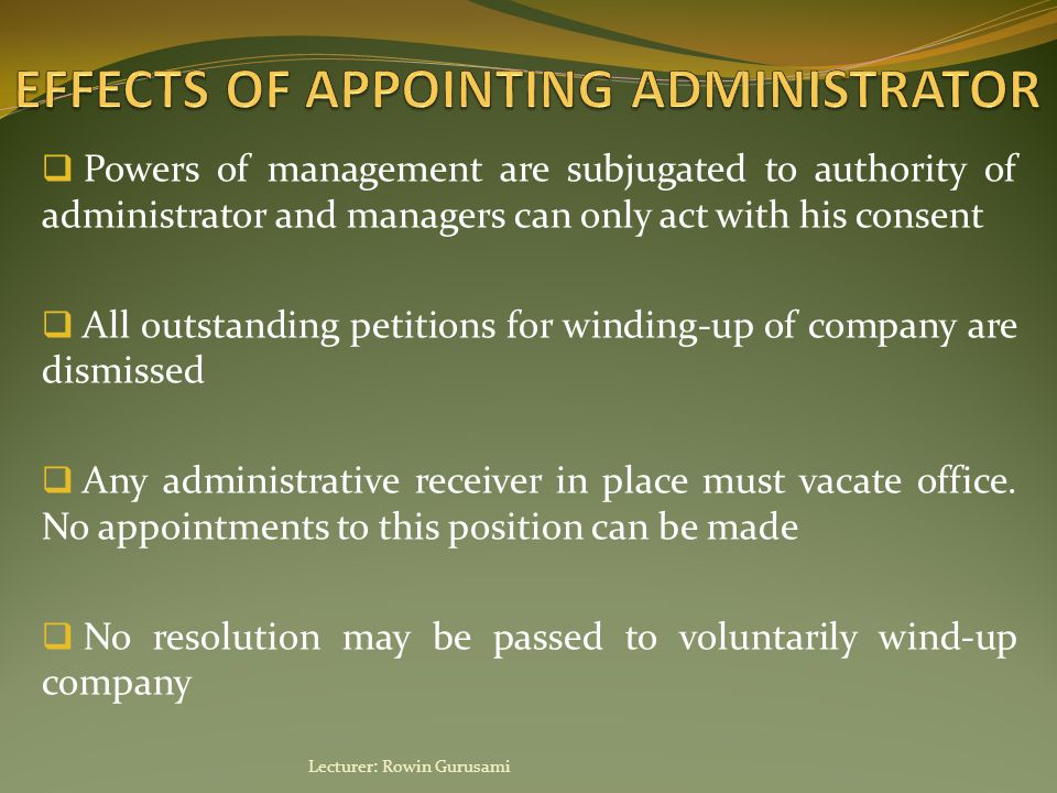  Powers of management are subjugated to authority of administrator and managers can only act with his consent  All outstanding petitions for winding