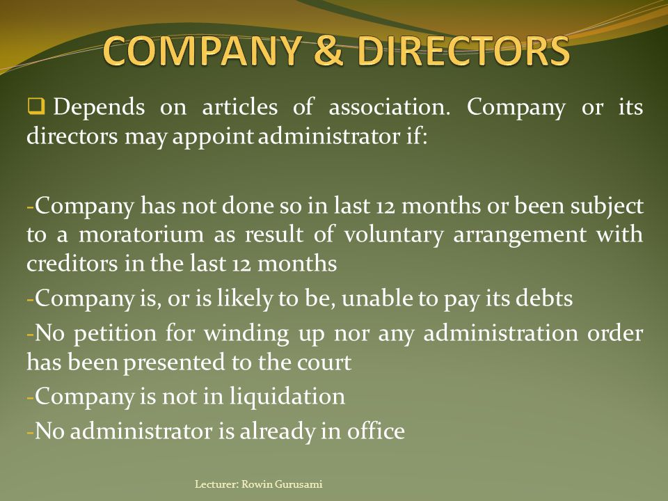  Parties involved: - Directors - Creditors - Members  Directors cannot formally instigate winding up procedures but they can make recommendations to members  Members' voluntary liquidation: if company is solvent  Creditors' voluntary liquidation: if company is insolvent Lecturer: Rowin Gurusami