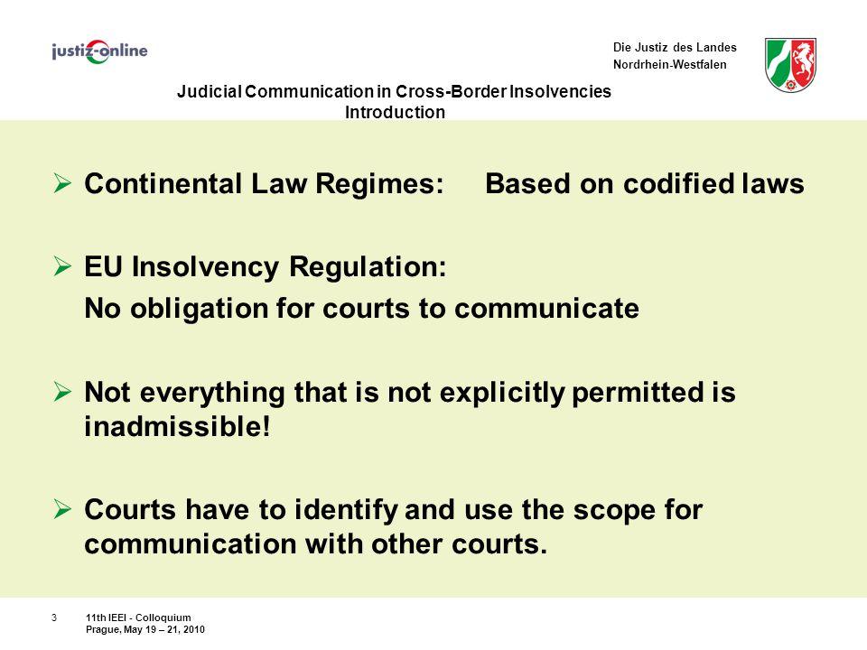 "Die Justiz des Landes Nordrhein-Westfalen Judicial Communication in Cross-Border Insolvencies Results ALI/III – Guidelines 10, 11  Compatible with German law  Principle of ""forum regit processum Art."