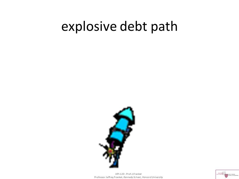 Professor Jeffrey Frankel, Kennedy School, Harvard University explosive debt path API-120 - Prof.J.Frankel
