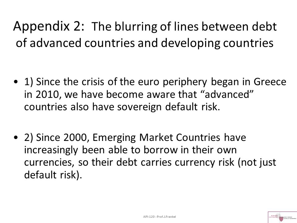 """1) Since the crisis of the euro periphery began in Greece in 2010, we have become aware that """"advanced"""" countries also have sovereign default risk. 2)"""