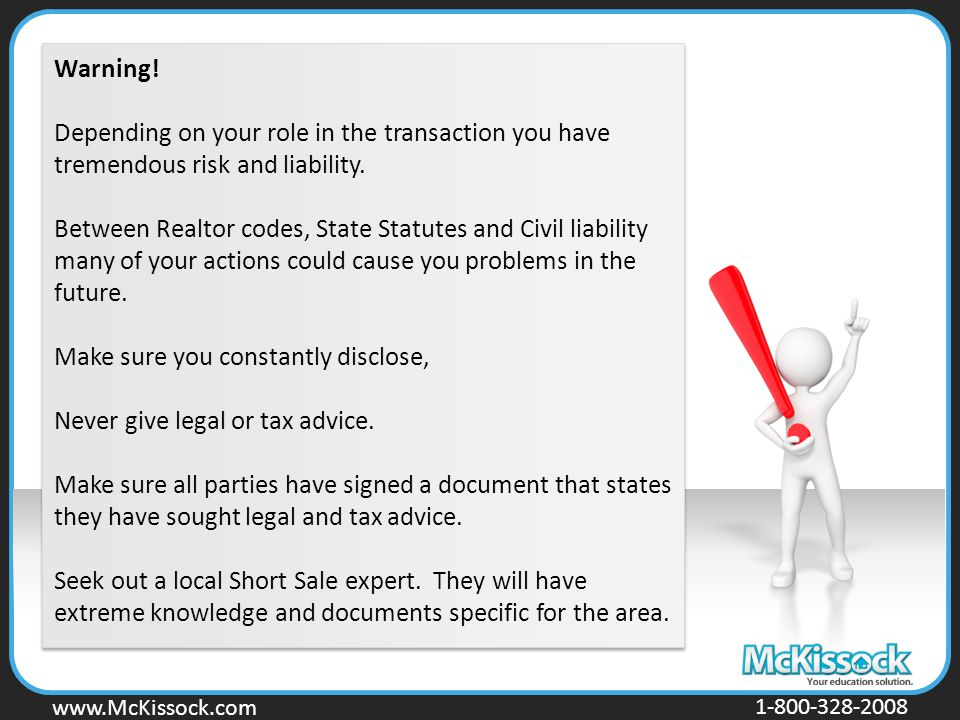 www.Mckissock.com www.McKissock.com 1-800-328-2008 Warning! Depending on your role in the transaction you have tremendous risk and liability. Between