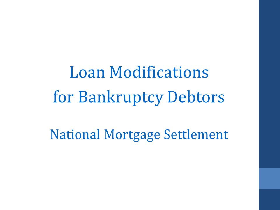 Loan Modifications for Bankruptcy Debtors National Mortgage Settlement