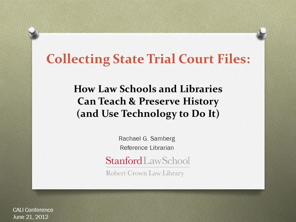 Civil Procedure: How to Serve Notice CALI Conference June 21, 2012