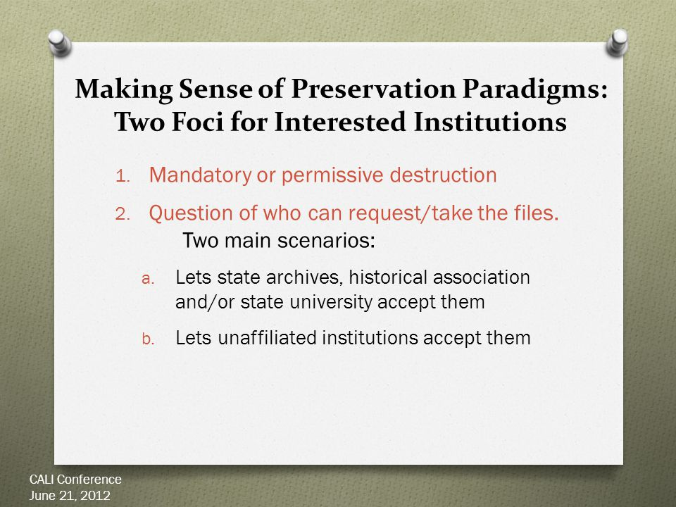 Making Sense of Preservation Paradigms: Two Foci for Interested Institutions 1.