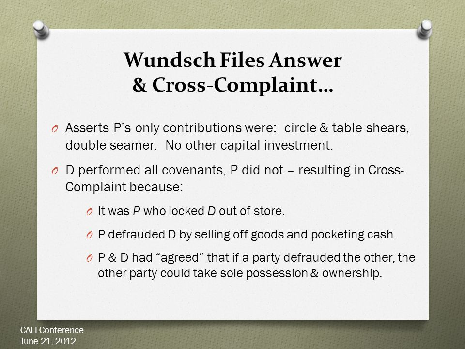 Wundsch Files Answer & Cross-Complaint… O Asserts P's only contributions were: circle & table shears, double seamer.