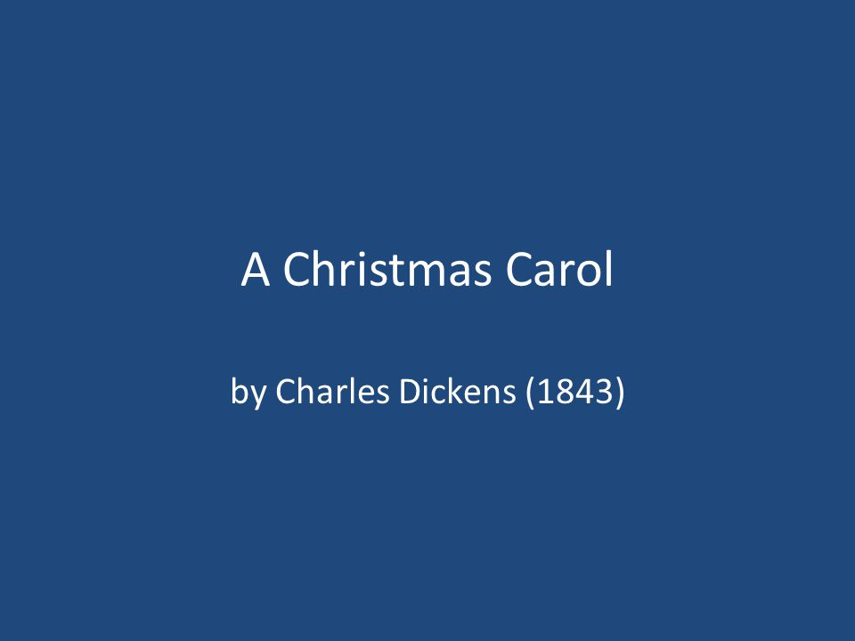 A Christmas Carol by Charles Dickens (1843)