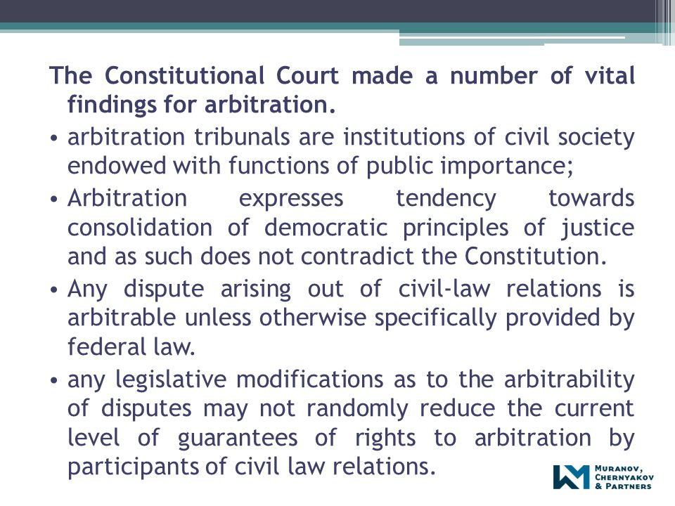 The Constitutional Court made a number of vital findings for arbitration. arbitration tribunals are institutions of civil society endowed with functio