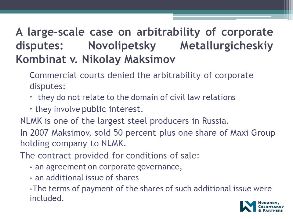 A large-scale case on arbitrability of corporate disputes: Novolipetsky Metallurgicheskiy Kombinat v. Nikolay Maksimov Commercial courts denied the ar