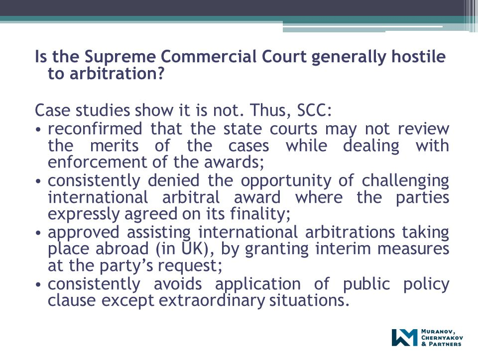 Is the Supreme Commercial Court generally hostile to arbitration? Case studies show it is not. Thus, SCC: reconfirmed that the state courts may not re
