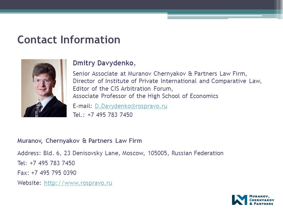 Contact Information Dmitry Davydenko, Senior Associate at Muranov Chernyakov & Partners Law Firm, Director of Institute of Private International and C