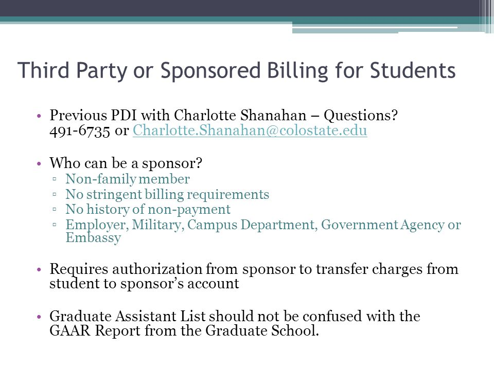 Third Party or Sponsored Billing for Students Previous PDI with Charlotte Shanahan – Questions? 491-6735 or Charlotte.Shanahan@colostate.eduCharlotte.