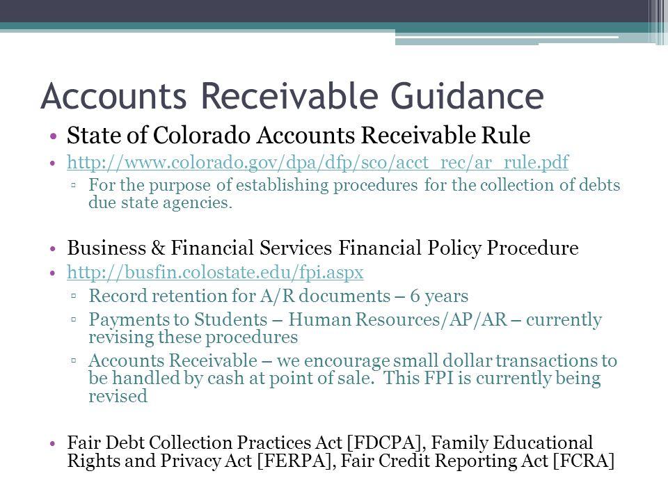 Accounts Receivable Guidance State of Colorado Accounts Receivable Rule http://www.colorado.gov/dpa/dfp/sco/acct_rec/ar_rule.pdf ▫For the purpose of e