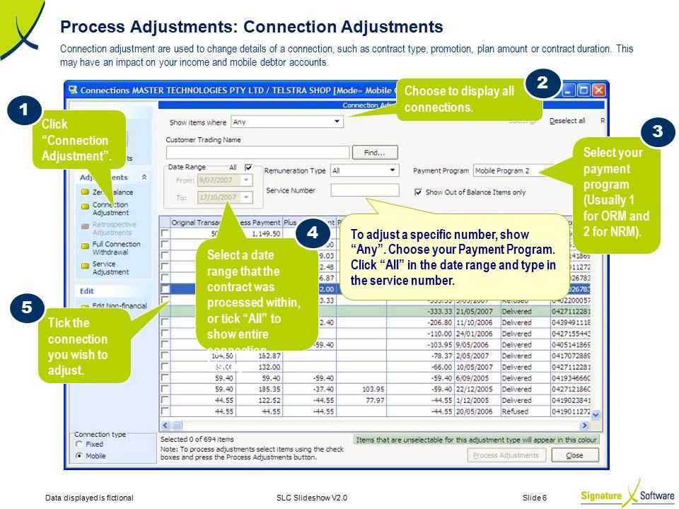Data displayed is fictionalSLC Slideshow V2.0 Slide 6 Process Adjustments: Connection Adjustments Connection adjustment are used to change details of