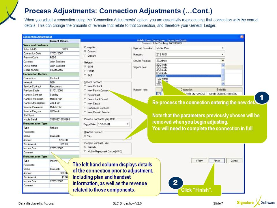 """Data displayed is fictionalSLC Slideshow V2.0 Slide 7 When you adjust a connection using the """"Connection Adjustments"""" option, you are essentially re-p"""