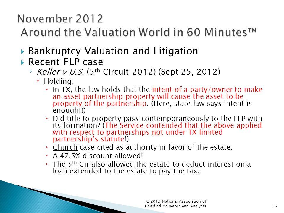  Bankruptcy Valuation and Litigation  Recent FLP case ◦ Keller v U.S.