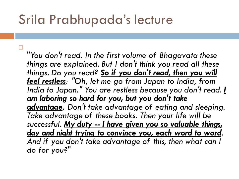 Srila Prabhupada's lecture  You don t read.