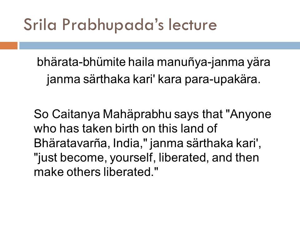 Srila Prabhupada's lecture  Just like Närada Åñi is giving us good literature.