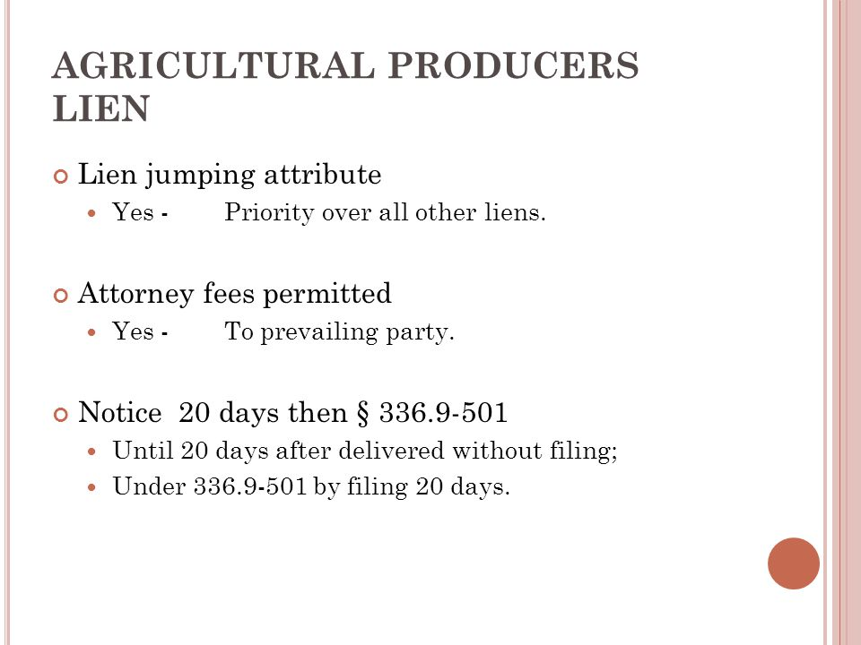 AGRICULTURAL PRODUCERS LIEN Lien jumping attribute Yes -Priority over all other liens.