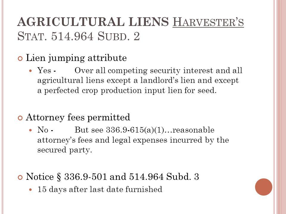AGRICULTURAL LIENS H ARVESTER ' S S TAT. 514.964 S UBD.