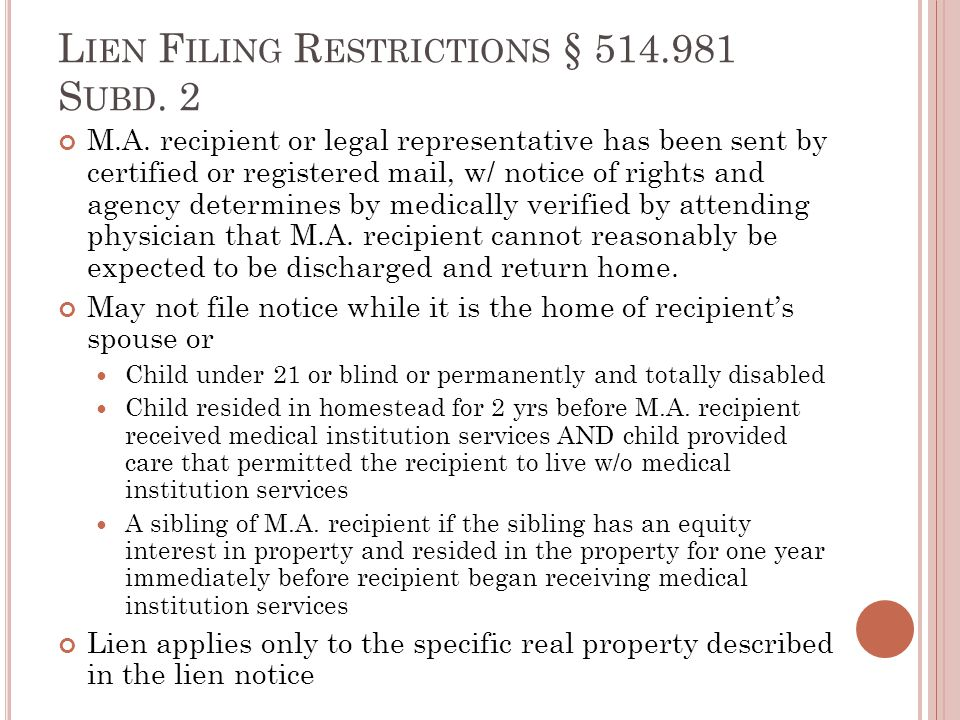 L IEN F ILING R ESTRICTIONS § 514.981 S UBD. 2 M.A. recipient or legal representative has been sent by certified or registered mail, w/ notice of righ