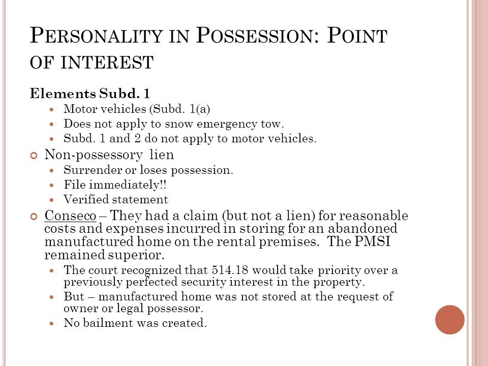 P ERSONALITY IN P OSSESSION : P OINT OF INTEREST Elements Subd. 1 Motor vehicles (Subd. 1(a) Does not apply to snow emergency tow. Subd. 1 and 2 do no