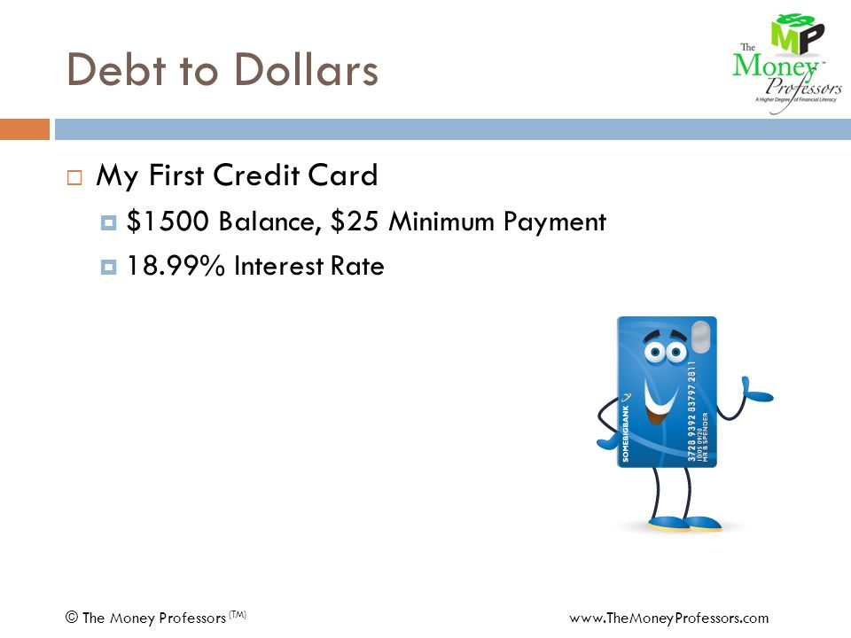 Defeating Debt Control Spending  Envelope System (cash-based)  Create one envelope per category to track  Put monthly amount in at the beginning of the month (if possible) or with each paycheck  Only pull money out of the envelope for that category – when its gone, you're done.