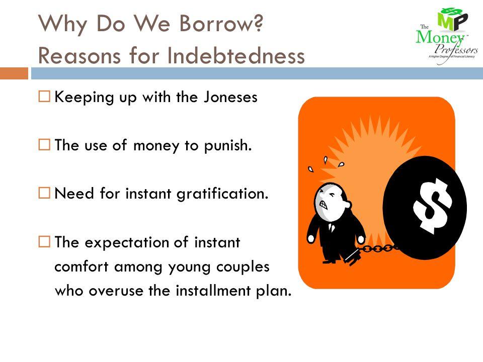 Why Do We Borrow.