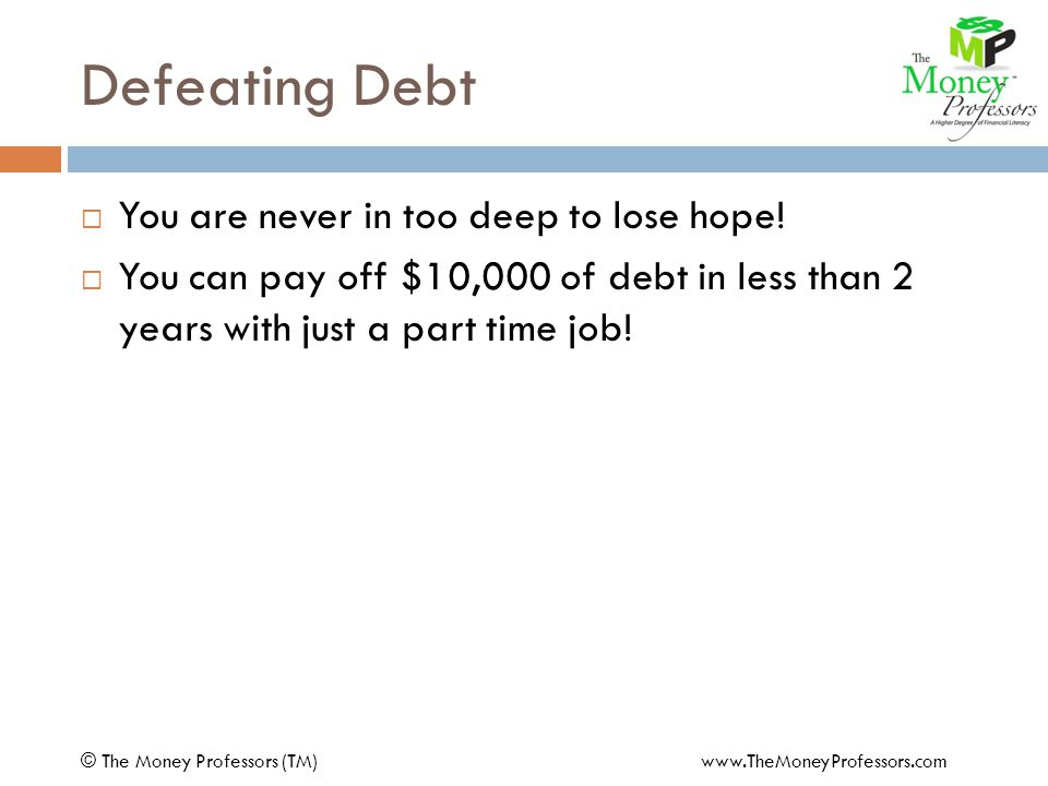 Defeating Debt  You are never in too deep to lose hope.