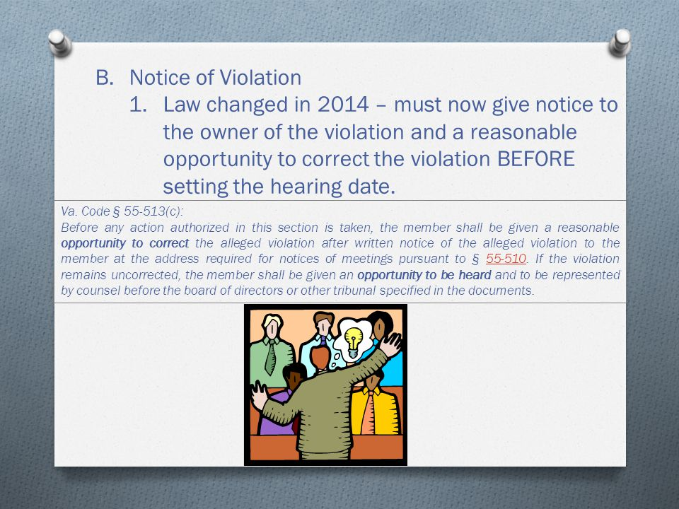 B.Notice of Violation 1.Law changed in 2014 – must now give notice to the owner of the violation and a reasonable opportunity to correct the violation BEFORE setting the hearing date.