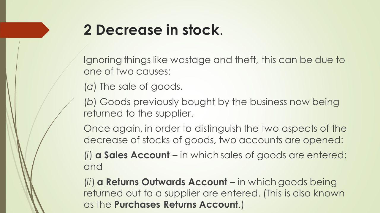 2 Decrease in stock.