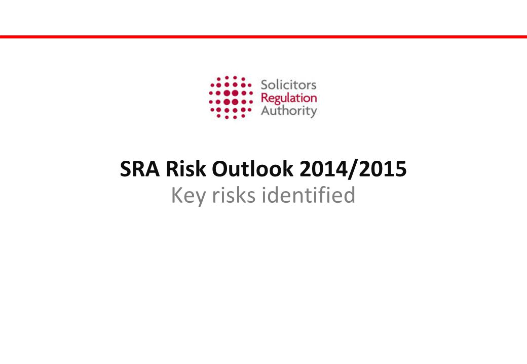 SRA Risk Outlook 2014/2015 Key risks identified