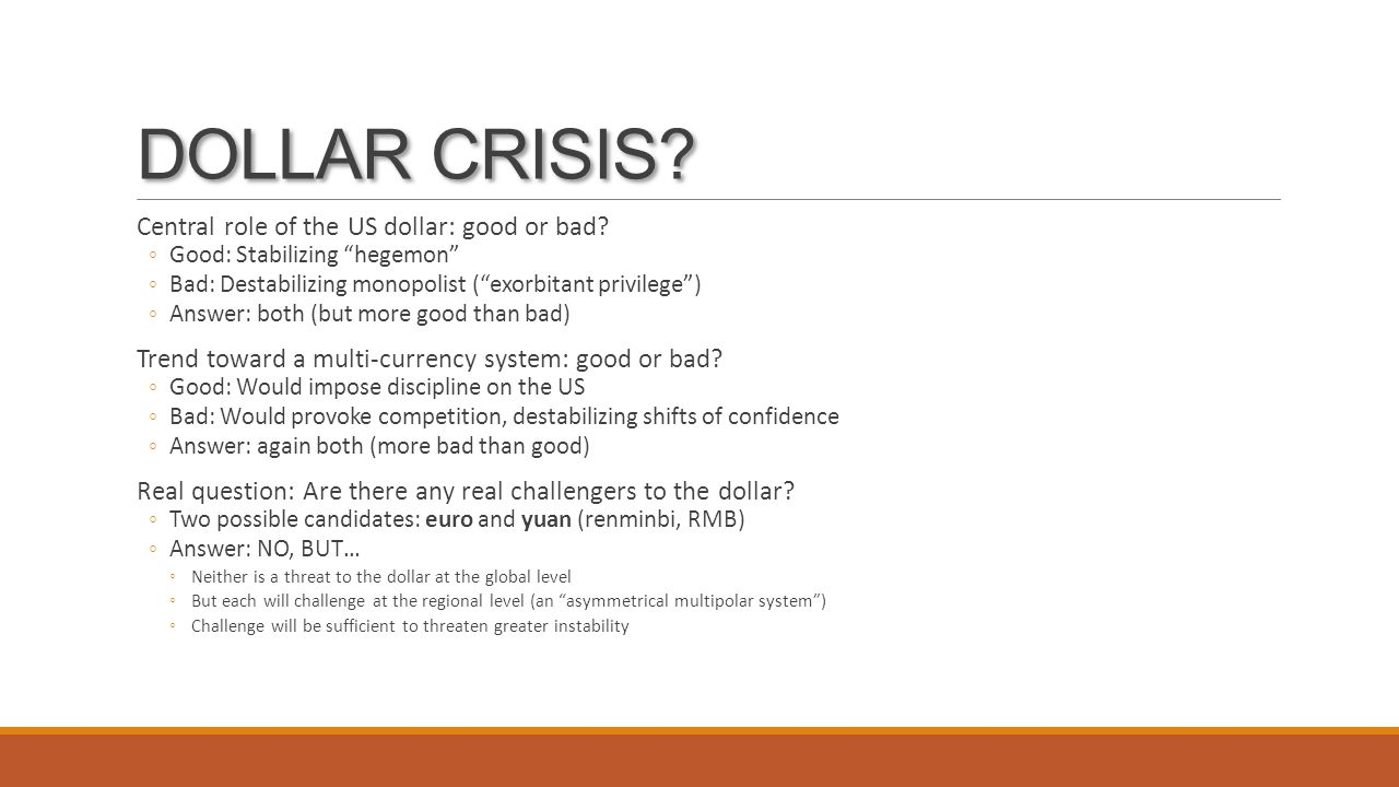 DOLLAR CRISIS. Central role of the US dollar: good or bad.