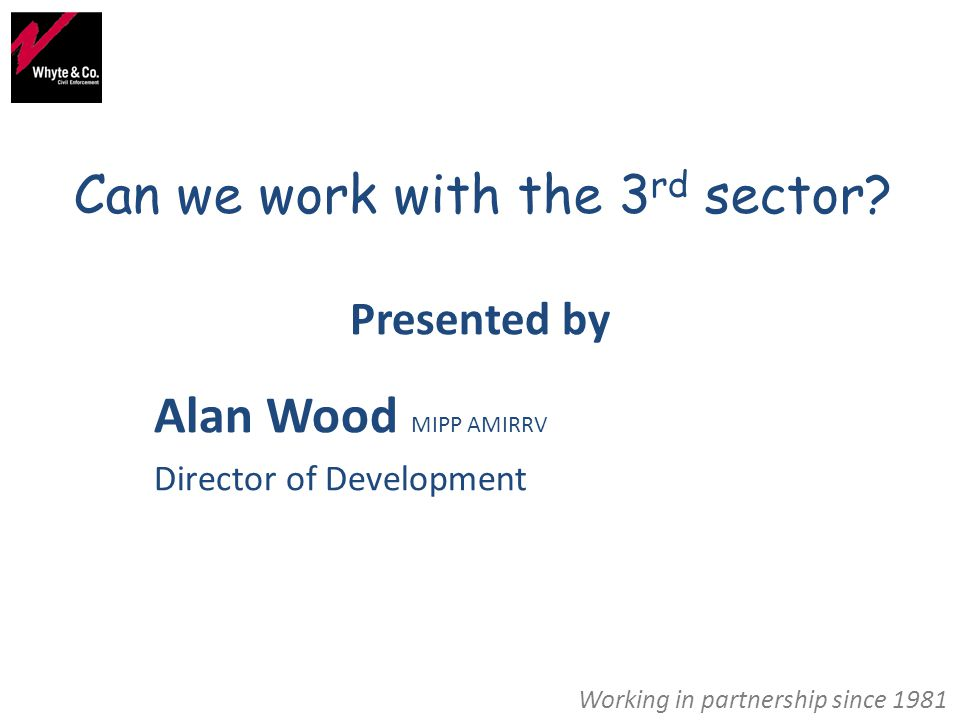 Can we work with the 3 rd sector.
