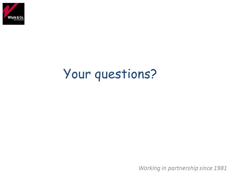 Working in partnership since 1981 Your questions?