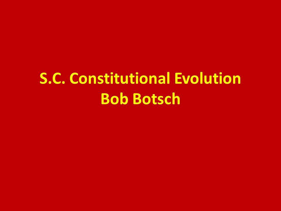 S.C. Constitutional Evolution Bob Botsch