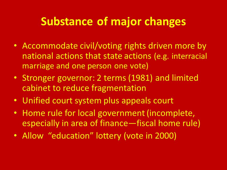 Substance of major changes Accommodate civil/voting rights driven more by national actions that state actions (e.g.