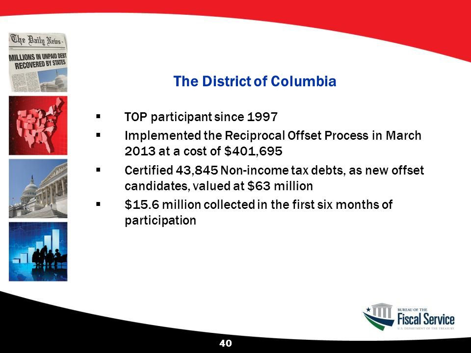 The District of Columbia  TOP participant since 1997  Implemented the Reciprocal Offset Process in March 2013 at a cost of $401,695  Certified 43,8