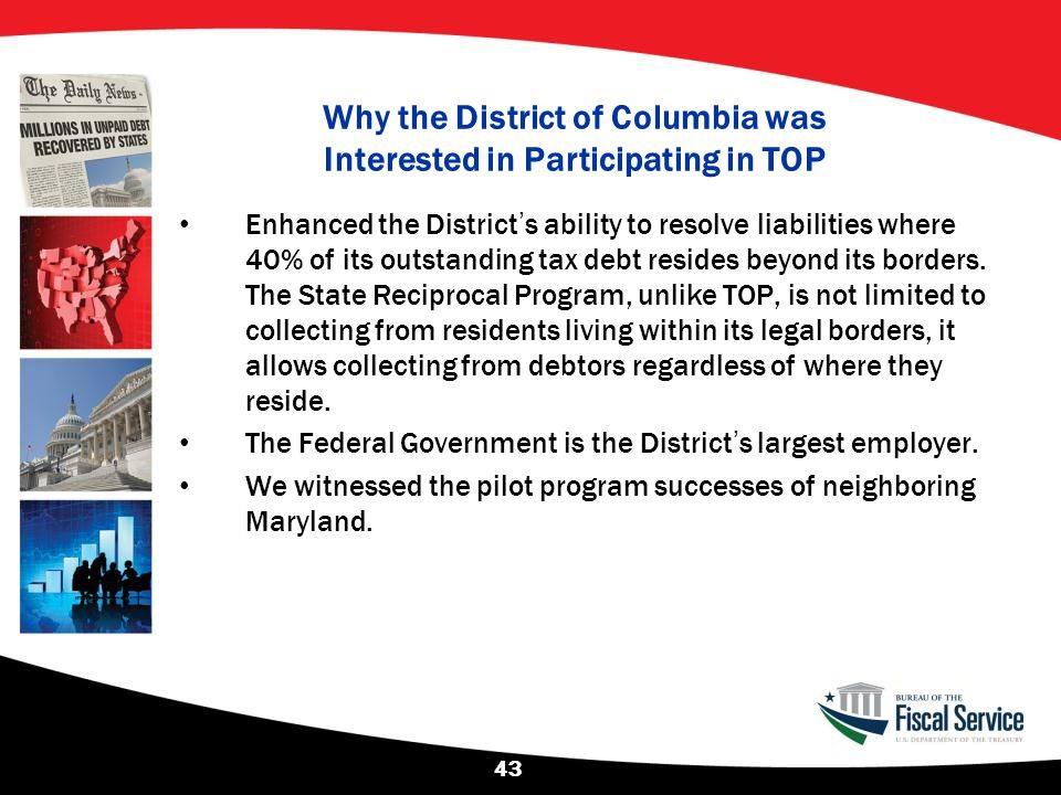 Why the District of Columbia was Interested in Participating in TOP Enhanced the District's ability to resolve liabilities where 40% of its outstandin
