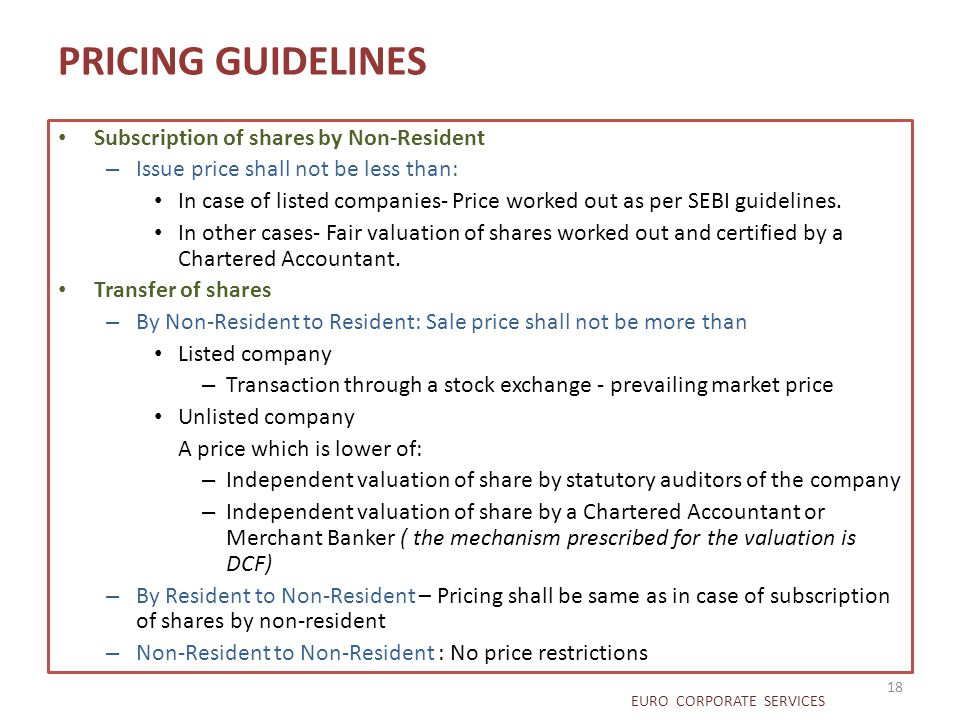 PRICING GUIDELINES Subscription of shares by Non-Resident – Issue price shall not be less than: In case of listed companies- Price worked out as per S