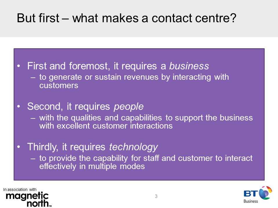 In association with But first – what makes a contact centre.